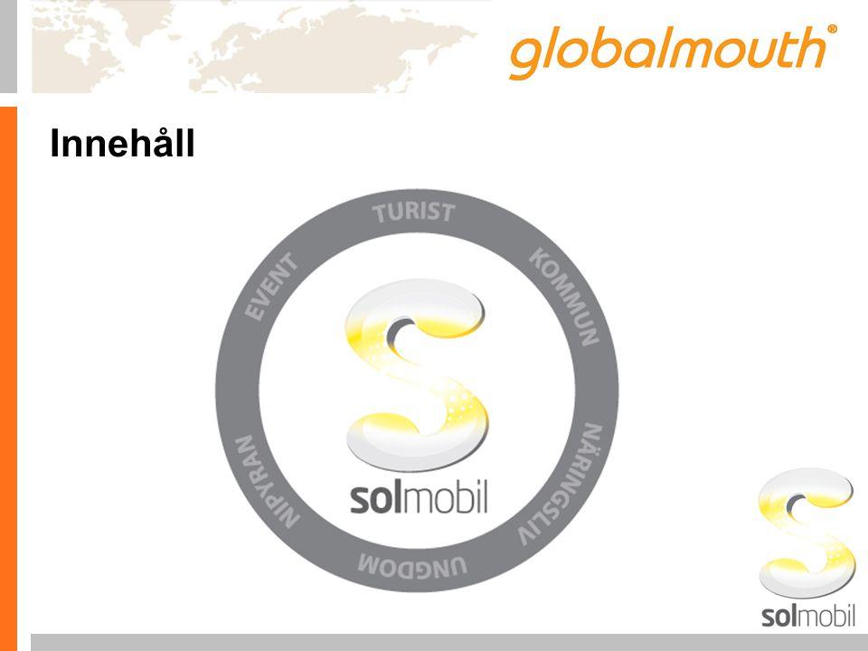 Mobil Site inom SolMobil Topplogga Logga för MicroCommunityt Bild och Text för förstasidan Undersidor Textsektion med Info, ex öppettider Länkar åter till undertjänsterna och kundtjänst Mobil Site Öppettider Erbjudanden Driv trafik från SolMobil