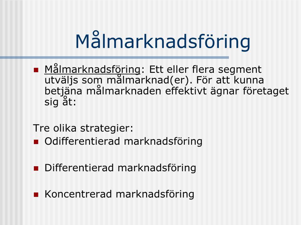 Målmarknadsföring Målmarknadsföring: Ett eller flera segment utväljs som målmarknad(er). För att kunna betjäna målmarknaden effektivt ägnar företaget