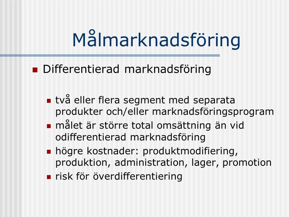 Målmarknadsföring Differentierad marknadsföring två eller flera segment med separata produkter och/eller marknadsföringsprogram målet är större total