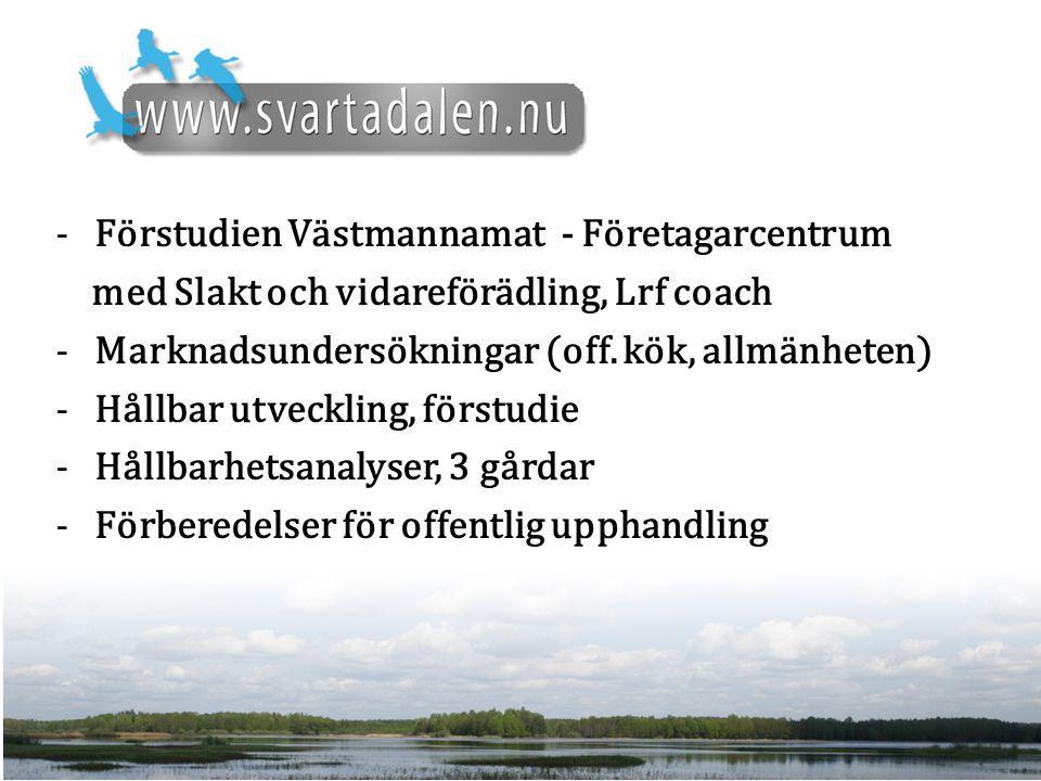 -Förstudien Västmannamat - Företagarcentrum med Slakt och vidareförädling, Lrf coach -Marknadsundersökningar (off.