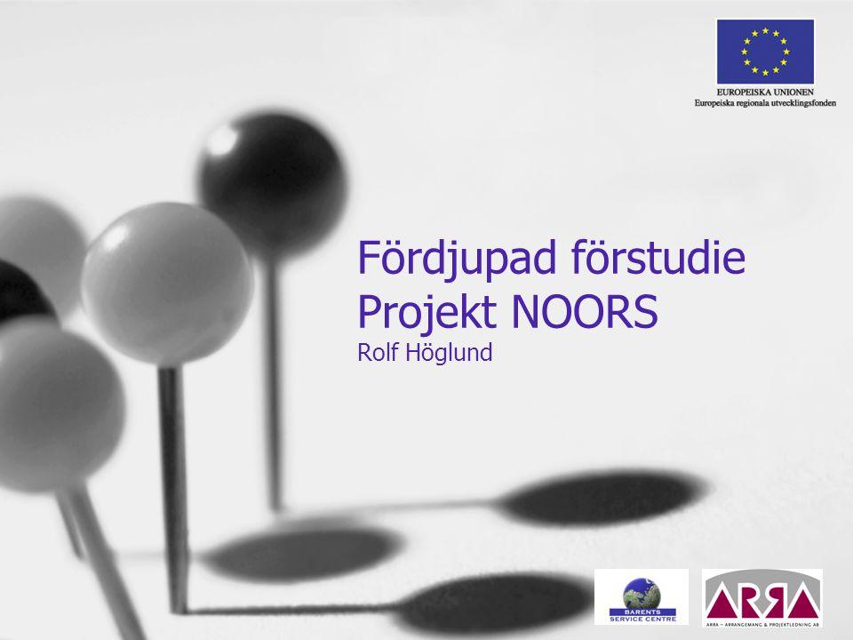 1 Fördjupad förstudie Projekt NOORS Rolf Höglund