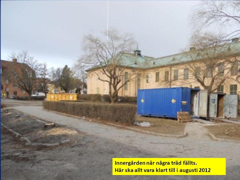 Innergården när några träd fällts. Här ska allt vara klart till i augusti 2012.
