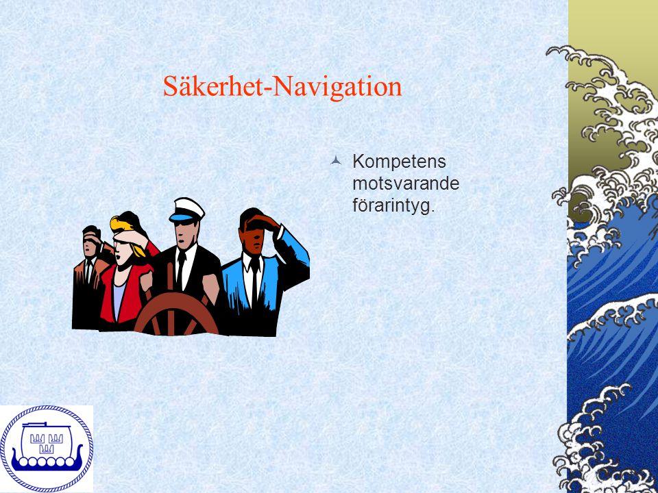 Säkerhet-Navigation Kompetens motsvarande förarintyg.