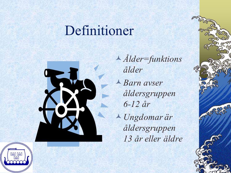 Definitioner Ålder=funktions ålder Barn avser åldersgruppen 6-12 år Ungdomar är åldersgruppen 13 år eller äldre
