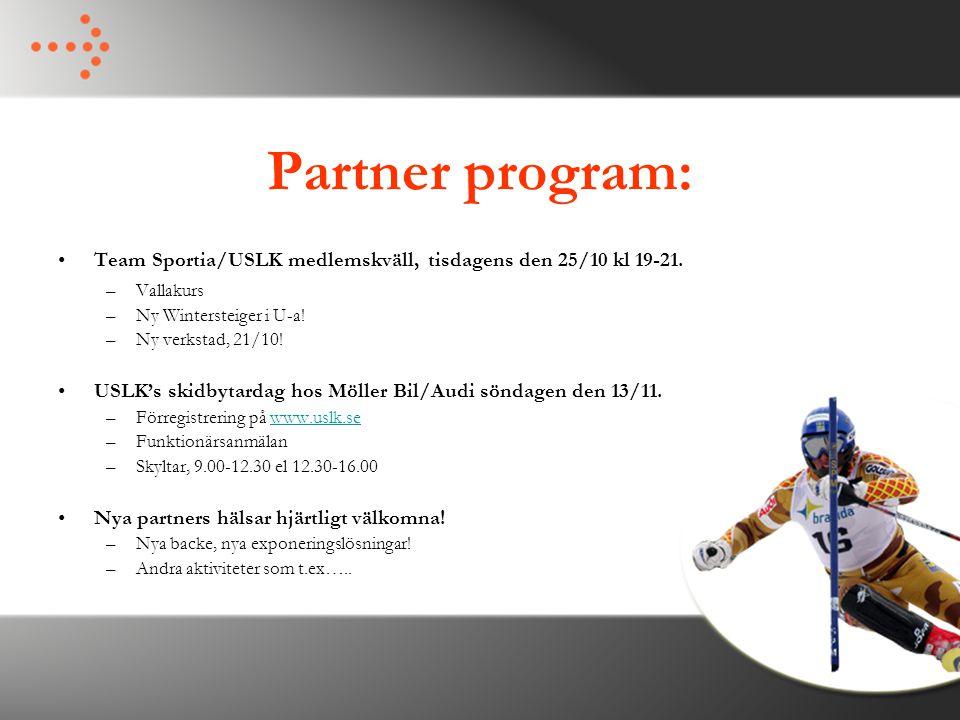 Partner program: Team Sportia/USLK medlemskväll, tisdagens den 25/10 kl 19-21. –Vallakurs –Ny Wintersteiger i U-a! –Ny verkstad, 21/10! USLK's skidbyt