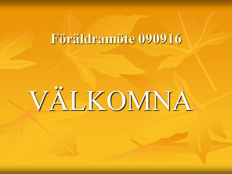 Föräldramöte 090916 VÄLKOMNA VÄLKOMNA