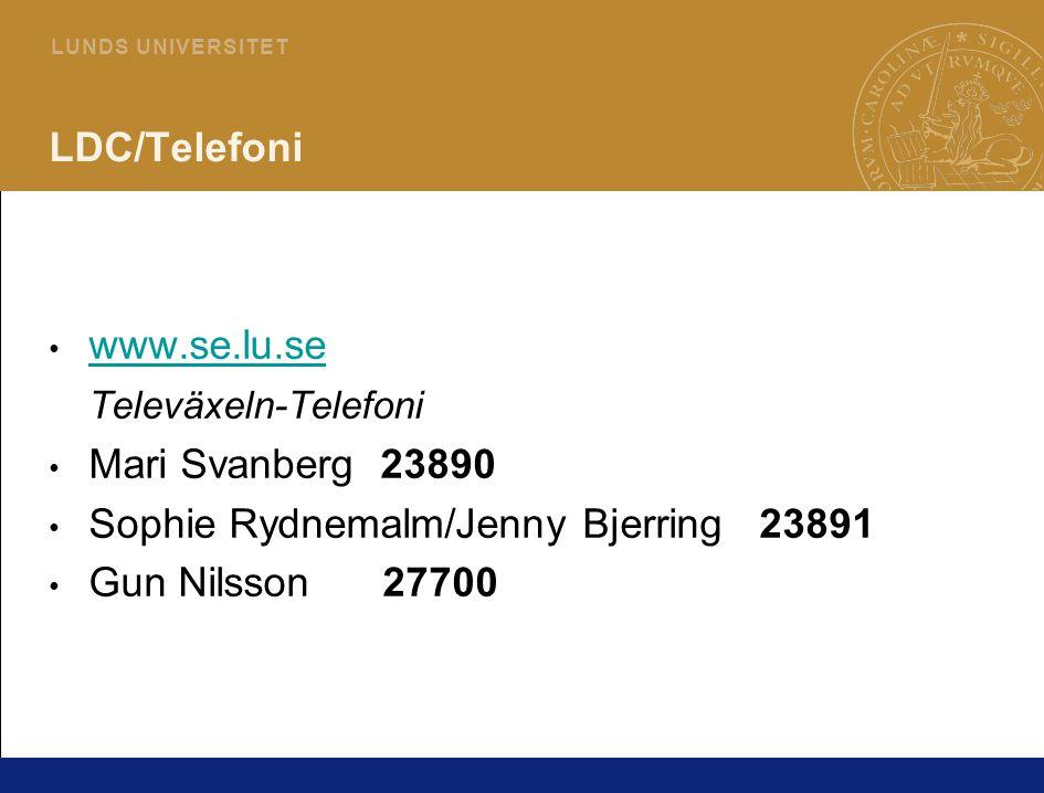 6 L U N D S U N I V E R S I T E T LDC/Telefoni www.se.lu.se Televäxeln-Telefoni Mari Svanberg 23890 Sophie Rydnemalm/Jenny Bjerring 23891 Gun Nilsson 27700