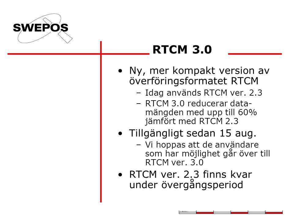 RTCM 3.0 Ny, mer kompakt version av överföringsformatet RTCM –Idag används RTCM ver. 2.3 –RTCM 3.0 reducerar data- mängden med upp till 60% jämfört me