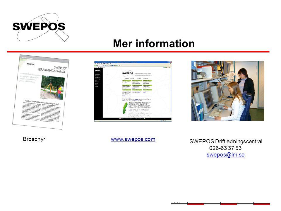 Mer information Broschyrwww.swepos.com SWEPOS Driftledningscentral 026-63 37 53 swepos@lm.se
