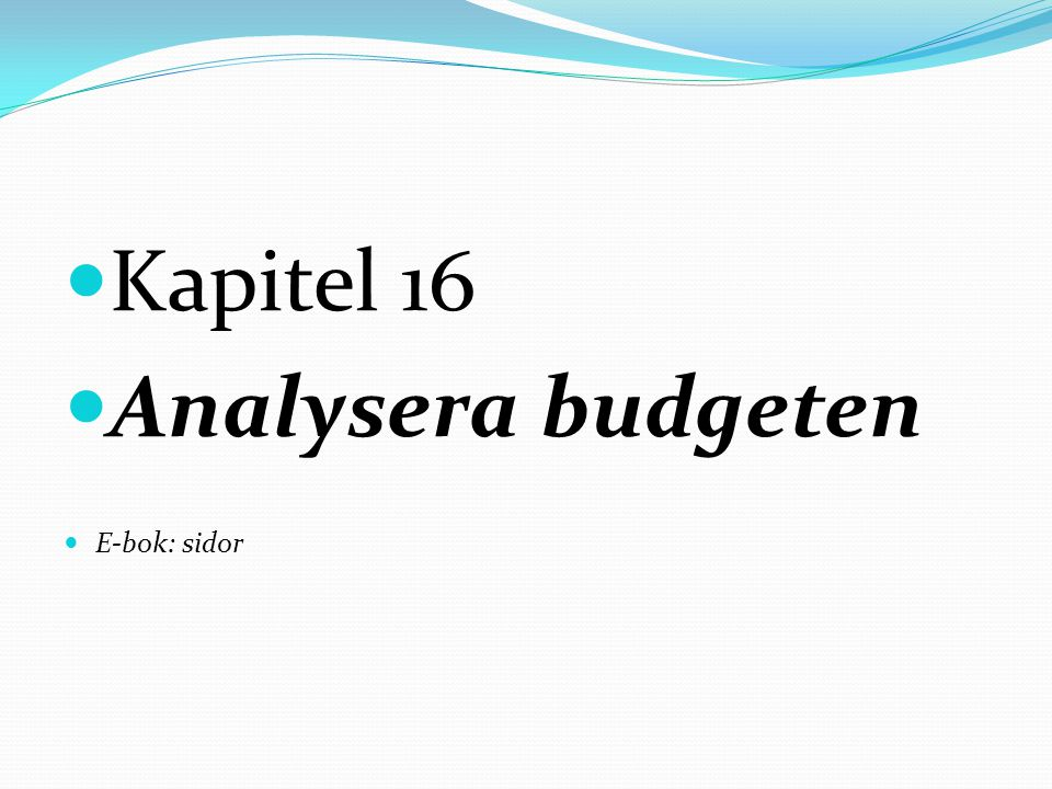 Kapitel 16 Analysera budgeten E-bok: sidor