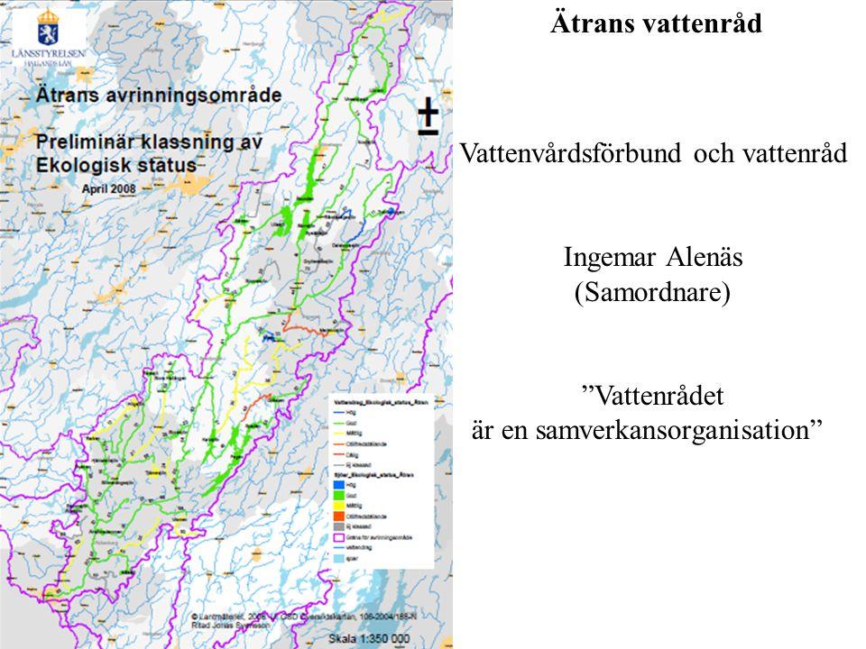 """Ätrans vattenråd Vattenvårdsförbund och vattenråd Ingemar Alenäs (Samordnare) """"Vattenrådet är en samverkansorganisation"""""""