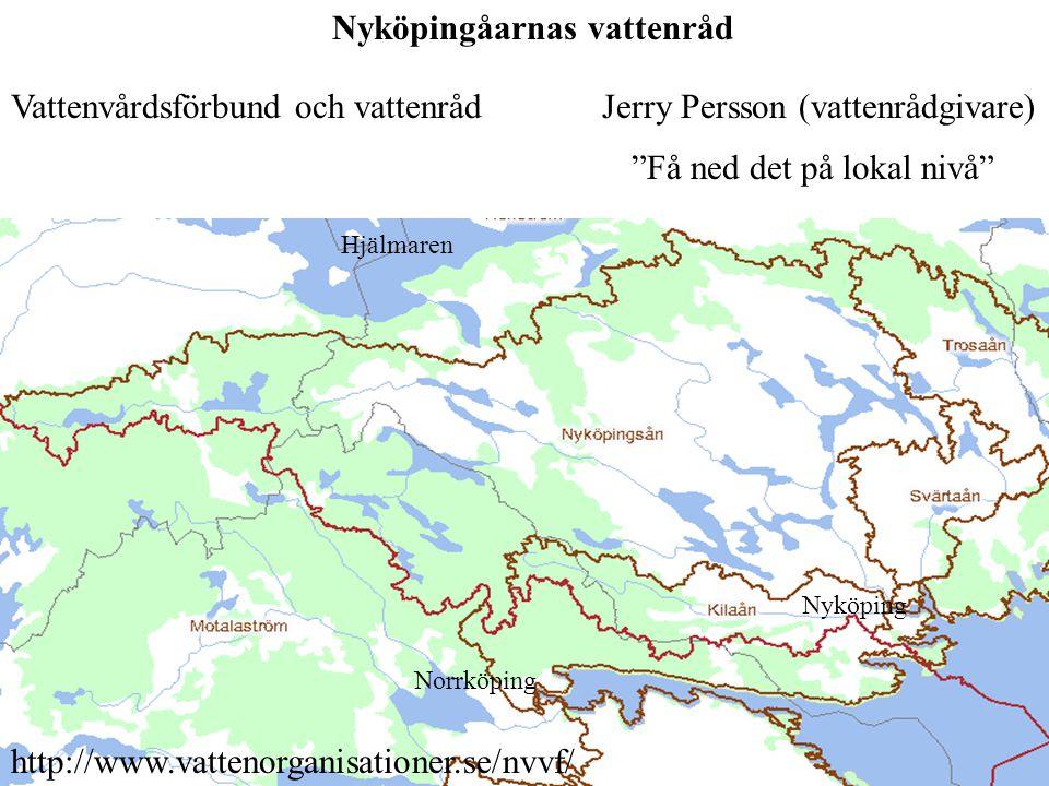 Hjälmaren Nyköping Norrköping http://www.vattenorganisationer.se/nvvf/ Nyköpingåarnas vattenråd Jerry Persson (vattenrådgivare)Vattenvårdsförbund och vattenråd Få ned det på lokal nivå