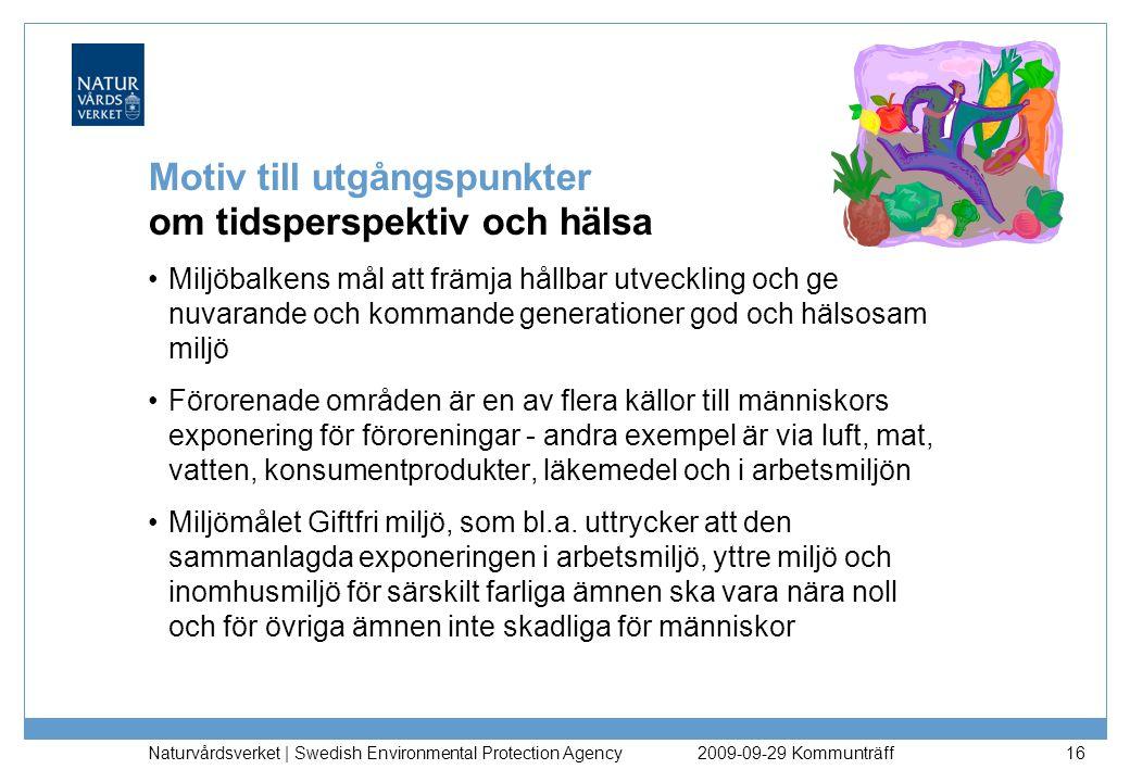 Naturvårdsverket | Swedish Environmental Protection Agency 16 Motiv till utgångspunkter om tidsperspektiv och hälsa Miljöbalkens mål att främja hållba
