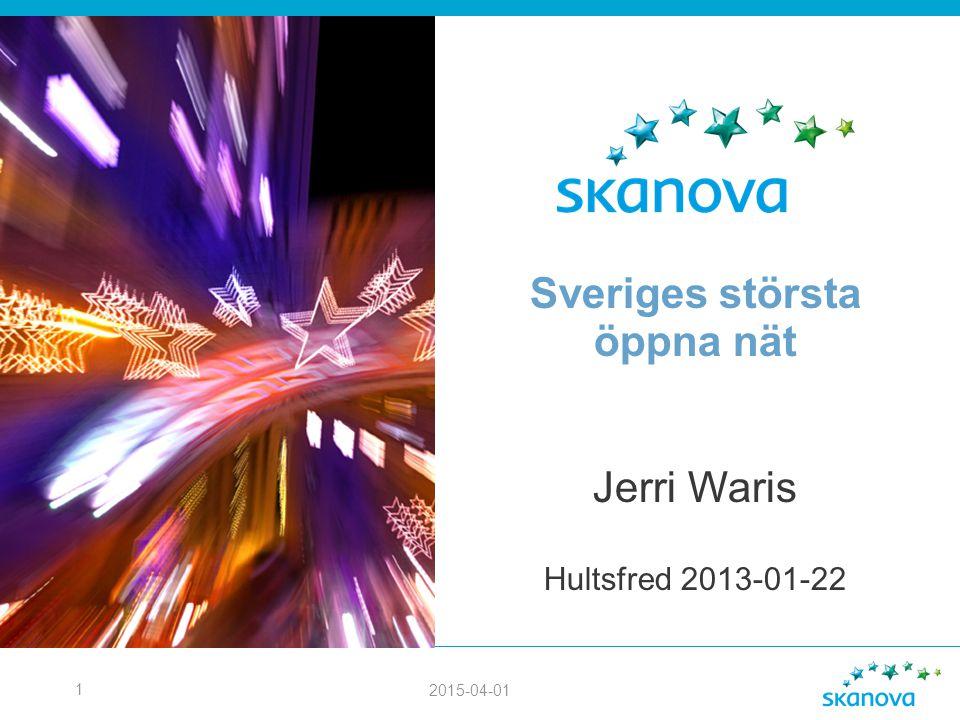 2015-04-01 1 Sveriges största öppna nät Jerri Waris Hultsfred 2013-01-22