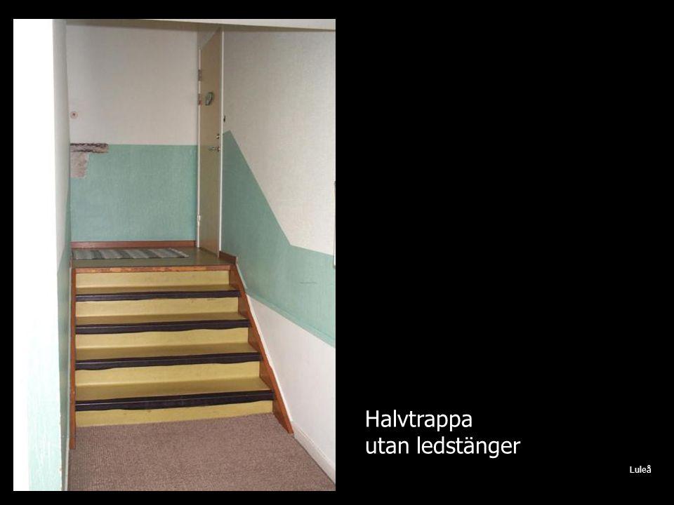 Halvtrappa utan ledstänger Luleå
