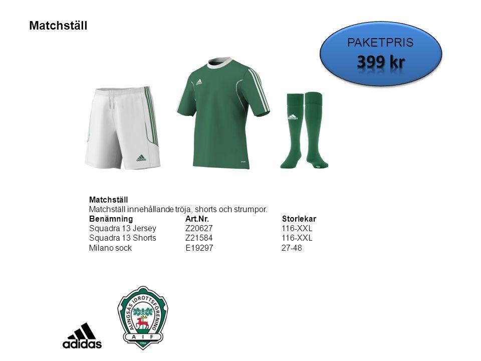 Matchställ Matchställ innehållande tröja, shorts och strumpor. BenämningArt.Nr.Storlekar Squadra 13 JerseyZ20627116-XXL Squadra 13 ShortsZ21584 116-XX