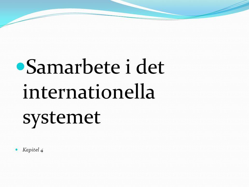 Samarbete i det internationella systemet Kapitel 4