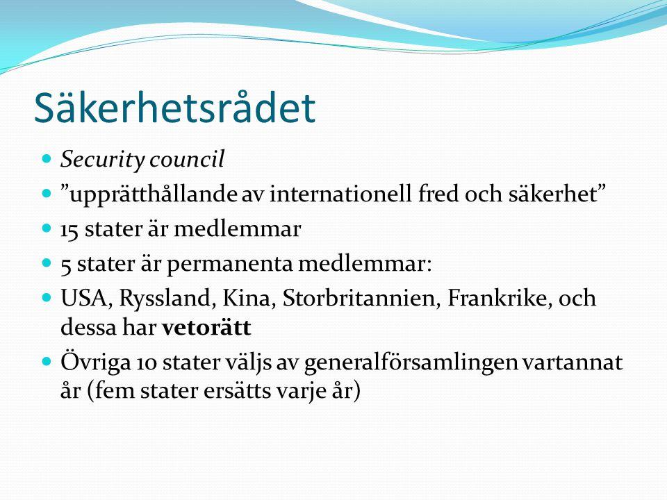 """Säkerhetsrådet Security council """"upprätthållande av internationell fred och säkerhet"""" 15 stater är medlemmar 5 stater är permanenta medlemmar: USA, Ry"""