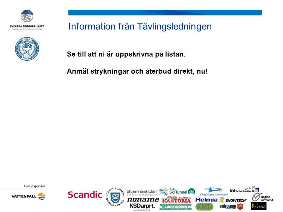 Information från Tävlingsledningen Se till att ni är uppskrivna på listan.