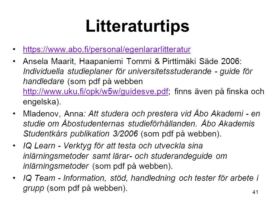 41 Litteraturtips https://www.abo.fi/personal/egenlararlitteratur Ansela Maarit, Haapaniemi Tommi & Pirttimäki Säde 2006: Individuella studieplaner fö