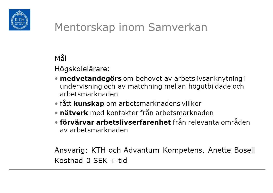 Informationsträff 23 april Ansökan till programmet 23 april – sista juni Arbete med att ta fram mentor 23 april - augusti Gemensam träff med deltagarna 17 juni kl.