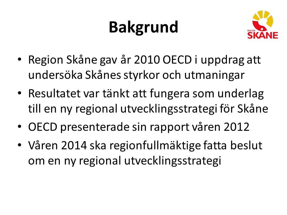 Bakgrund Region Skåne gav år 2010 OECD i uppdrag att undersöka Skånes styrkor och utmaningar Resultatet var tänkt att fungera som underlag till en ny regional utvecklingsstrategi för Skåne OECD presenterade sin rapport våren 2012 Våren 2014 ska regionfullmäktige fatta beslut om en ny regional utvecklingsstrategi