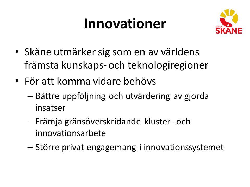 Innovationer Skåne utmärker sig som en av världens främsta kunskaps- och teknologiregioner För att komma vidare behövs – Bättre uppföljning och utvärdering av gjorda insatser – Främja gränsöverskridande kluster- och innovationsarbete – Större privat engagemang i innovationssystemet