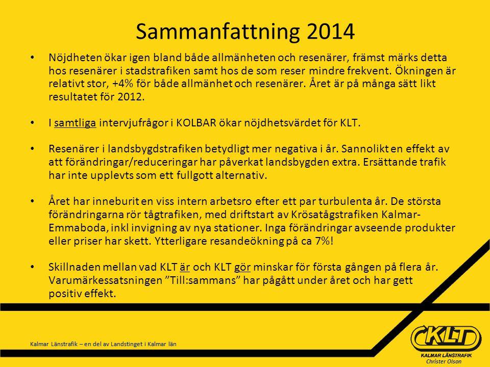 Christer Olson Kalmar Länstrafik – en del av Landstinget i Kalmar län Sammanfattning 2014 Nöjdheten ökar igen bland både allmänheten och resenärer, fr
