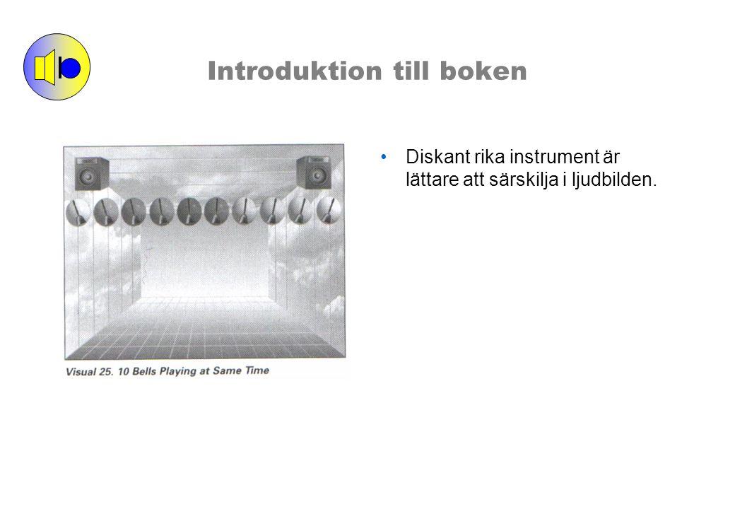 Introduktion till boken Diskant rika instrument är lättare att särskilja i ljudbilden.
