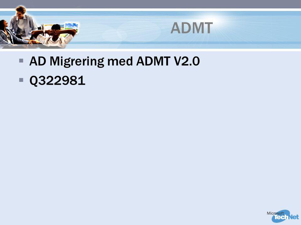 ADMT  AD Migrering med ADMT V2.0  Q322981