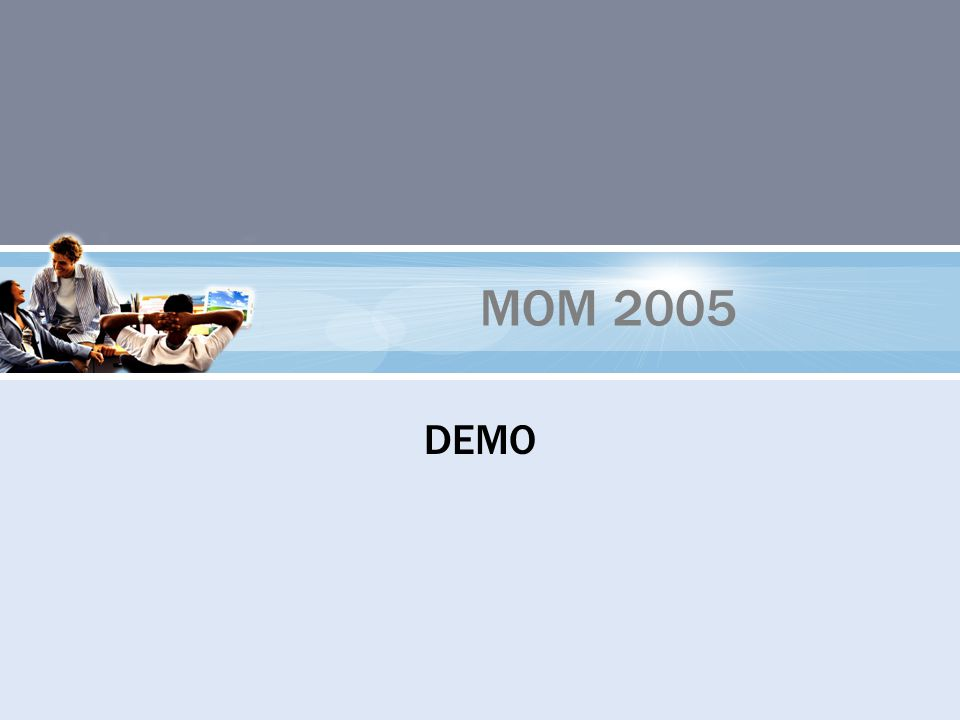 MOM 2005 DEMO