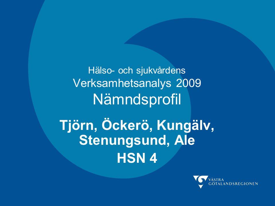 Hälso- och sjukvårdens Verksamhetsanalys 2009 Nämndsprofil Tjörn, Öckerö, Kungälv, Stenungsund, Ale HSN 4