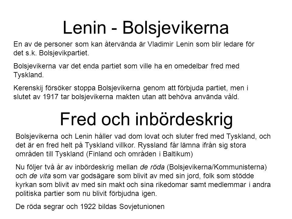 Lenin - Bolsjevikerna En av de personer som kan återvända är Vladimir Lenin som blir ledare för det s.k.