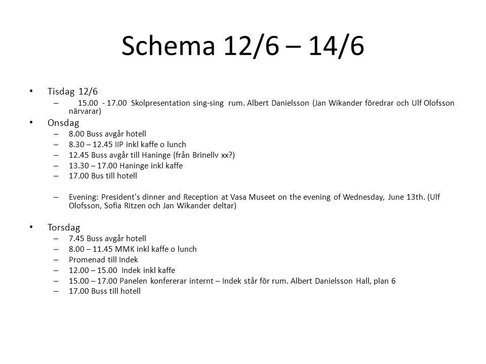 Schema 12/6 – 14/6 Tisdag 12/6 – 15.00 - 17.00 Skolpresentation sing-sing rum.
