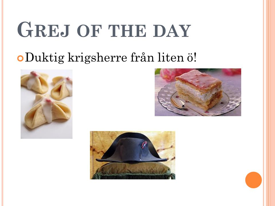 G REJ OF THE DAY Duktig krigsherre från liten ö!