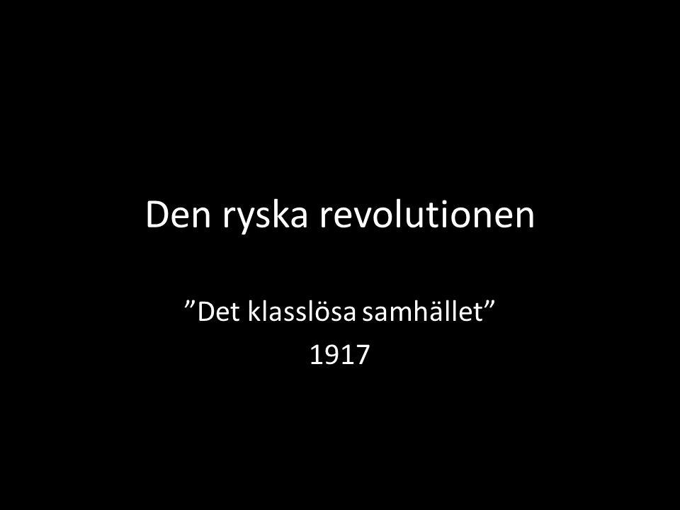 """Den ryska revolutionen """"Det klasslösa samhället"""" 1917"""