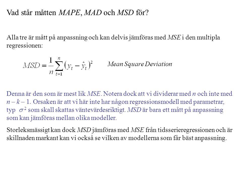 Vad står måtten MAPE, MAD och MSD för.