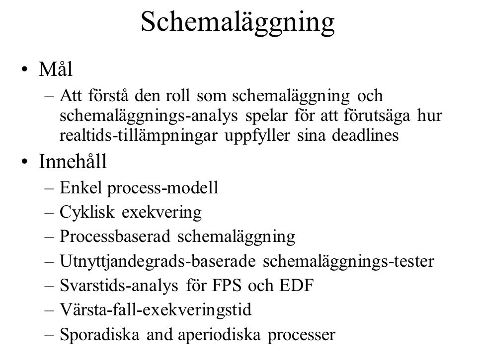 Utvidgningar Cooperative Scheduling Release Jitter Arbitrary Deadlines Fault Tolerance Offsets Optimal Priority Assignment