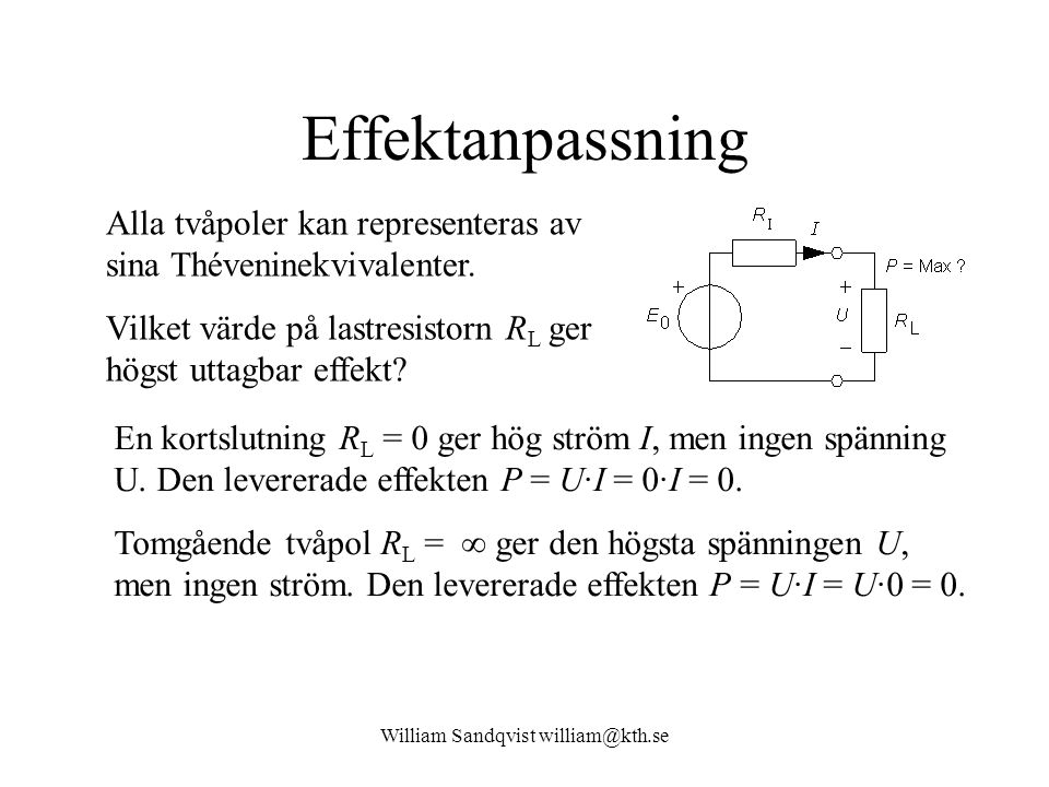 Effektanpassning Alla tvåpoler kan representeras av sina Théveninekvivalenter.