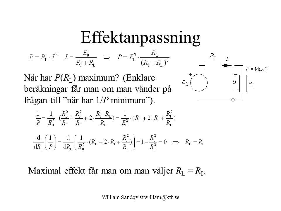 William Sandqvist william@kth.se Effektanpassning När har P(R L ) maximum.