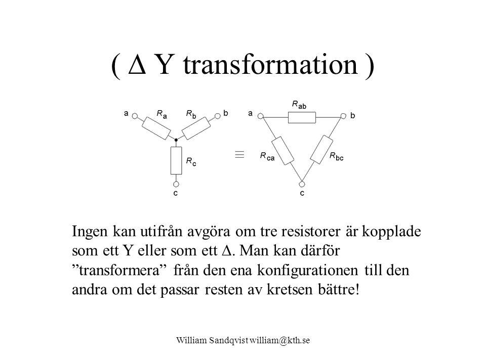 (  Y transformation ) Ingen kan utifrån avgöra om tre resistorer är kopplade som ett Y eller som ett .