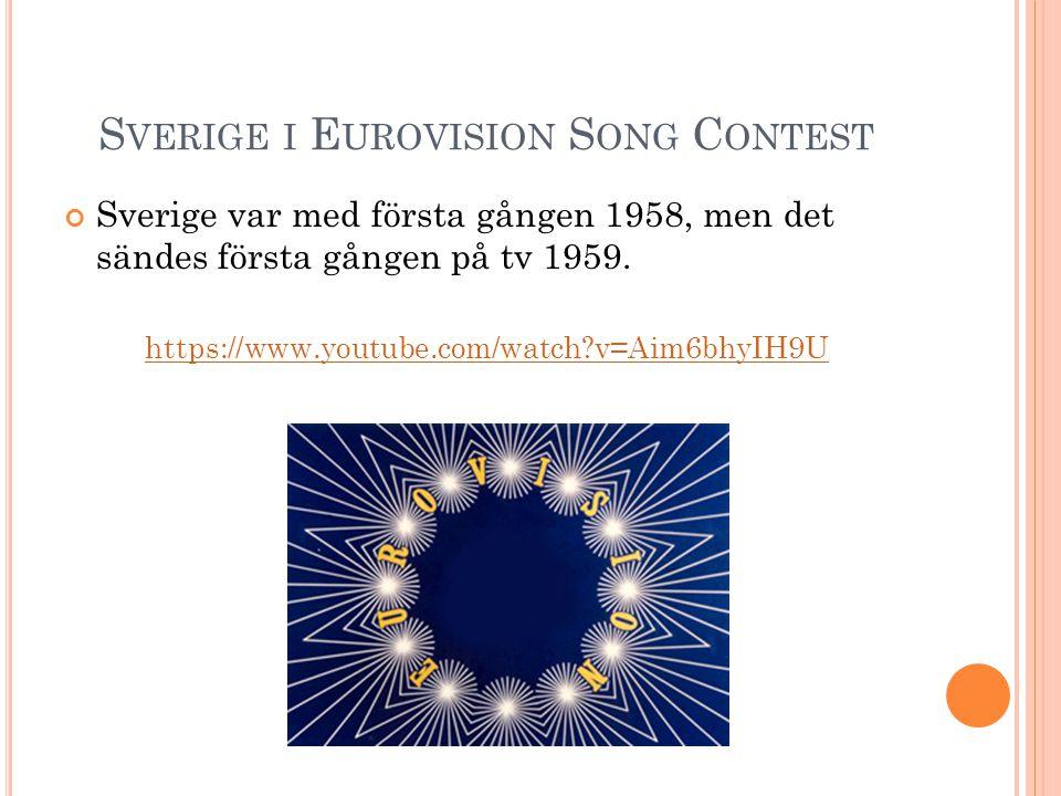 S VERIGE I E UROVISION S ONG C ONTEST Sverige var med första gången 1958, men det sändes första gången på tv 1959. https://www.youtube.com/watch?v=Aim