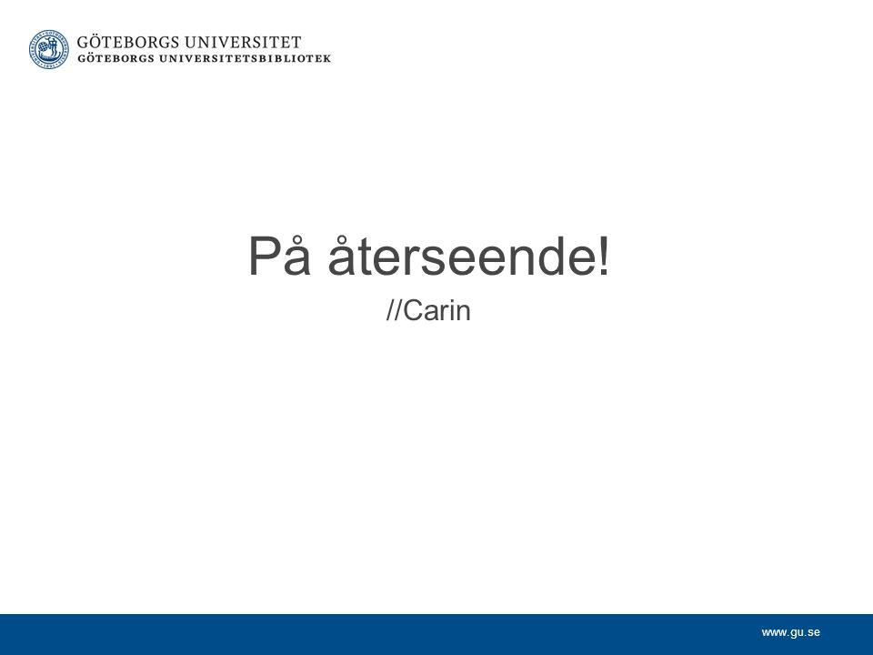 På återseende! //Carin
