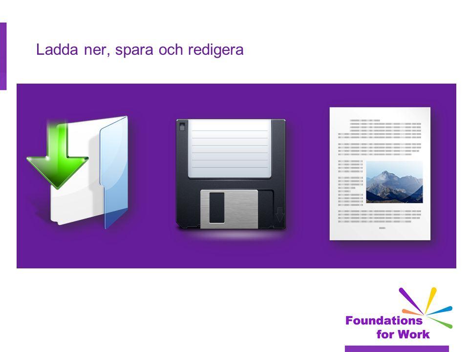 Ladda ner  De flesta jobbannonser eller utbildningar kräver att du laddar ner och redigerar ett Word- dokument som en del av ansökningsprocessen.