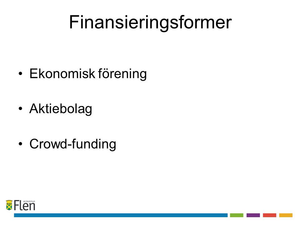 Finansieringsformer Ekonomisk förening Aktiebolag Crowd-funding
