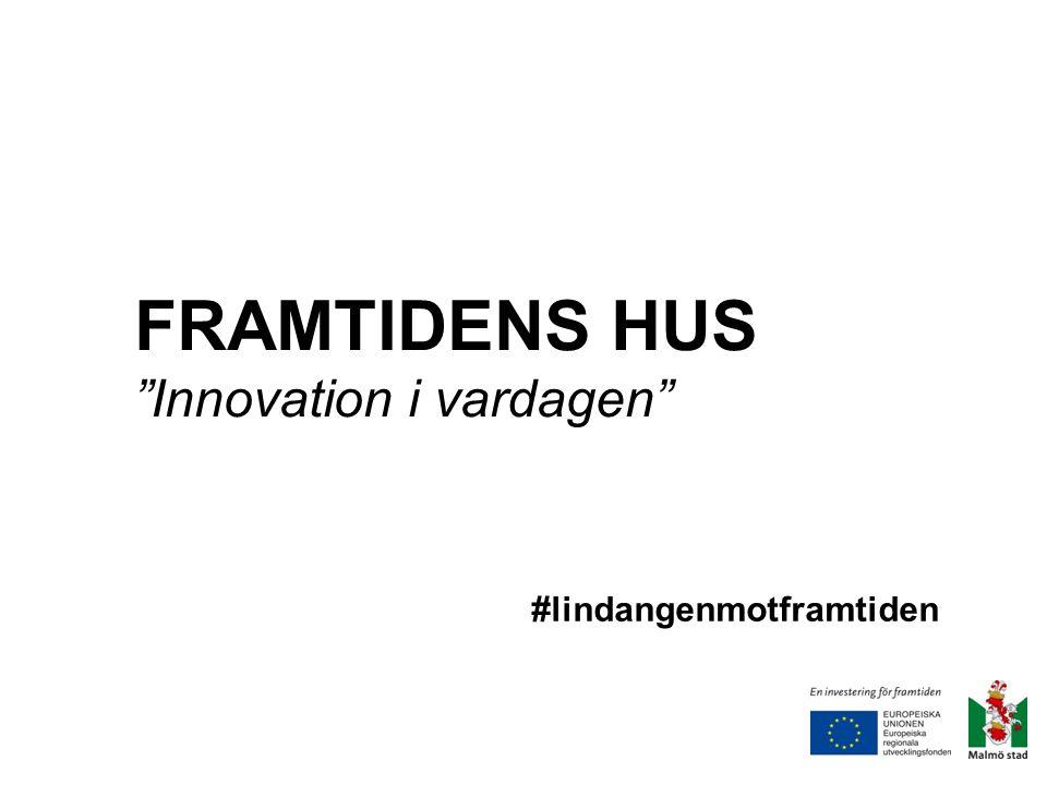 """FRAMTIDENS HUS """"Innovation i vardagen"""" #lindangenmotframtiden"""