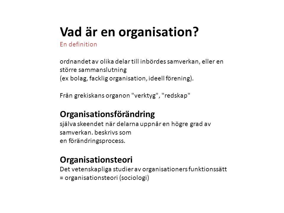 Vad är en organisation? En definition ordnandet av olika delar till inbördes samverkan, eller en större sammanslutning (ex bolag, facklig organisation