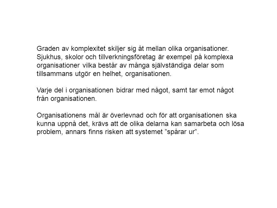 Graden av komplexitet skiljer sig åt mellan olika organisationer.