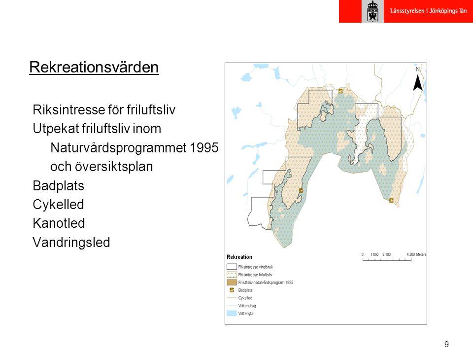 9 Rekreationsvärden Riksintresse för friluftsliv Utpekat friluftsliv inom Naturvårdsprogrammet 1995 och översiktsplan Badplats Cykelled Kanotled Vandringsled