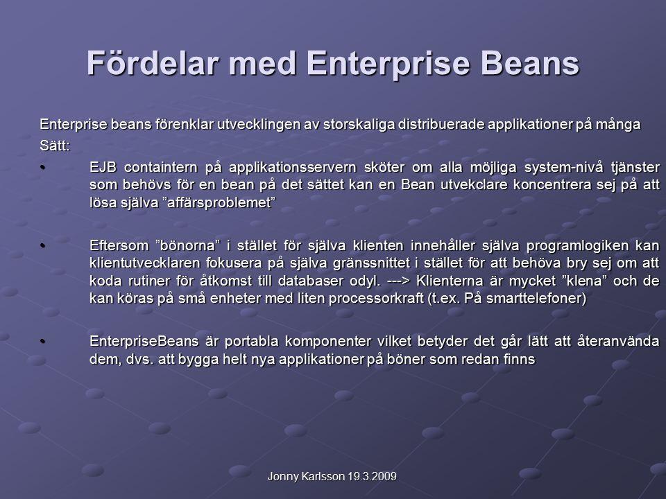 Jonny Karlsson 19.3.2009 När använda Enterprise Beans.